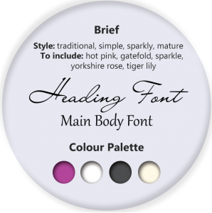 Brief Style: traditional, simple, sparkly, mature To include: hot pink, gatefold, sparkle, yorkshire rose, tiger lily Colour palette: hot pink, white, charcoal, ivory